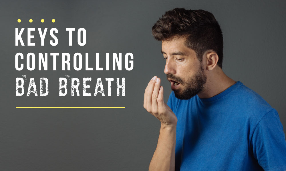 Keys to controlling bad breath